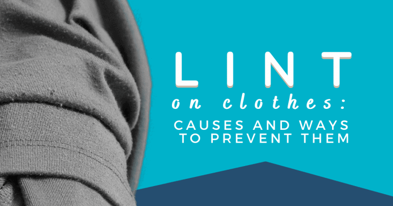 lint on clothes: causes and ways to prevent them