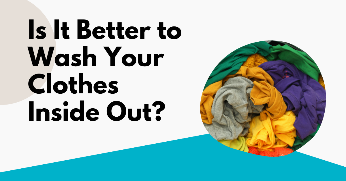 is it better to wash your clothes inside out image